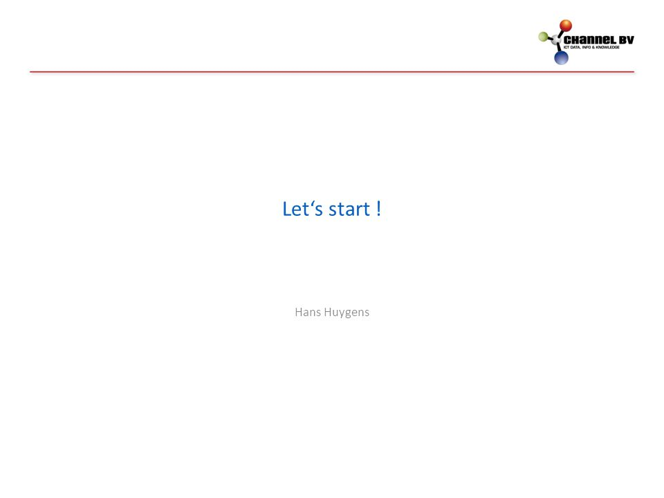 Let's start ! Hans Huygens