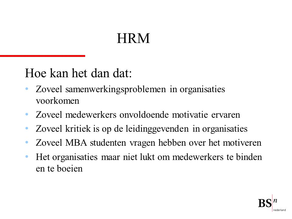 54 De medewerkersindex; een model: Tangible Intangible Work Organization Work inselve Colleagues ClientsManagement Pleasure FacilitiesDevelopment Investment PayContracts Price Accessibility Attractive- ness Meeting and learning community Facilities Place Corporate performance Social binding Financial ownership Policy making PerspectiveCareer perspective