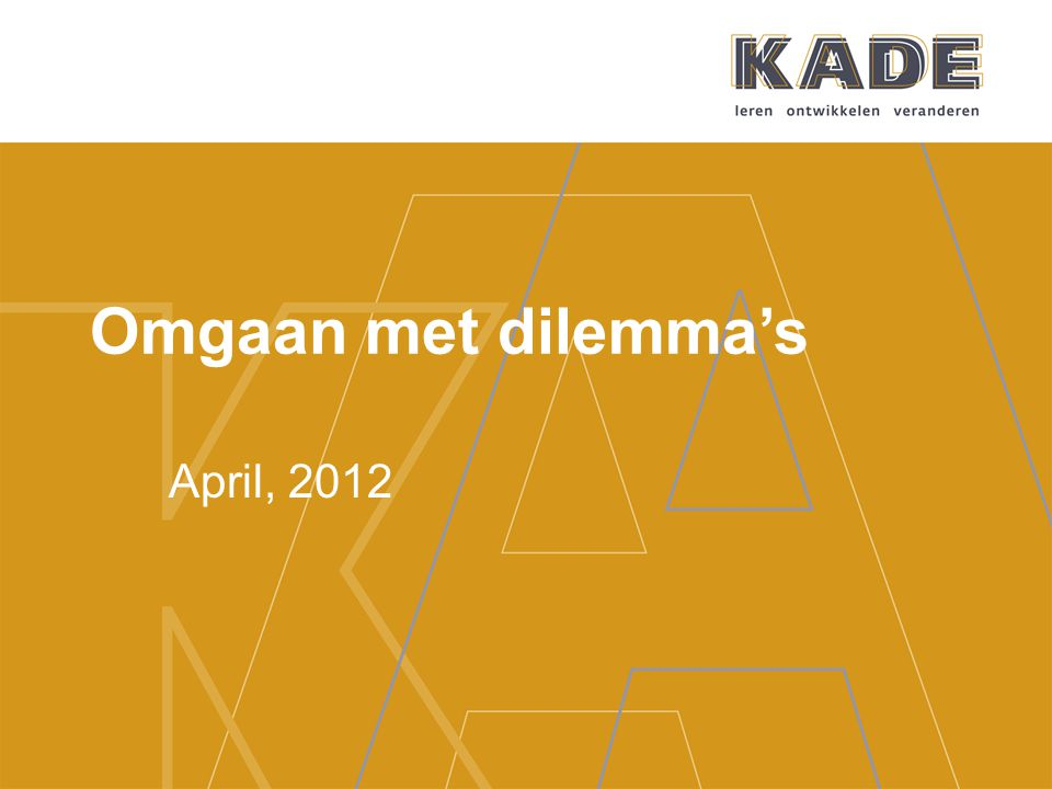Omgaan met dilemma's April, 2012