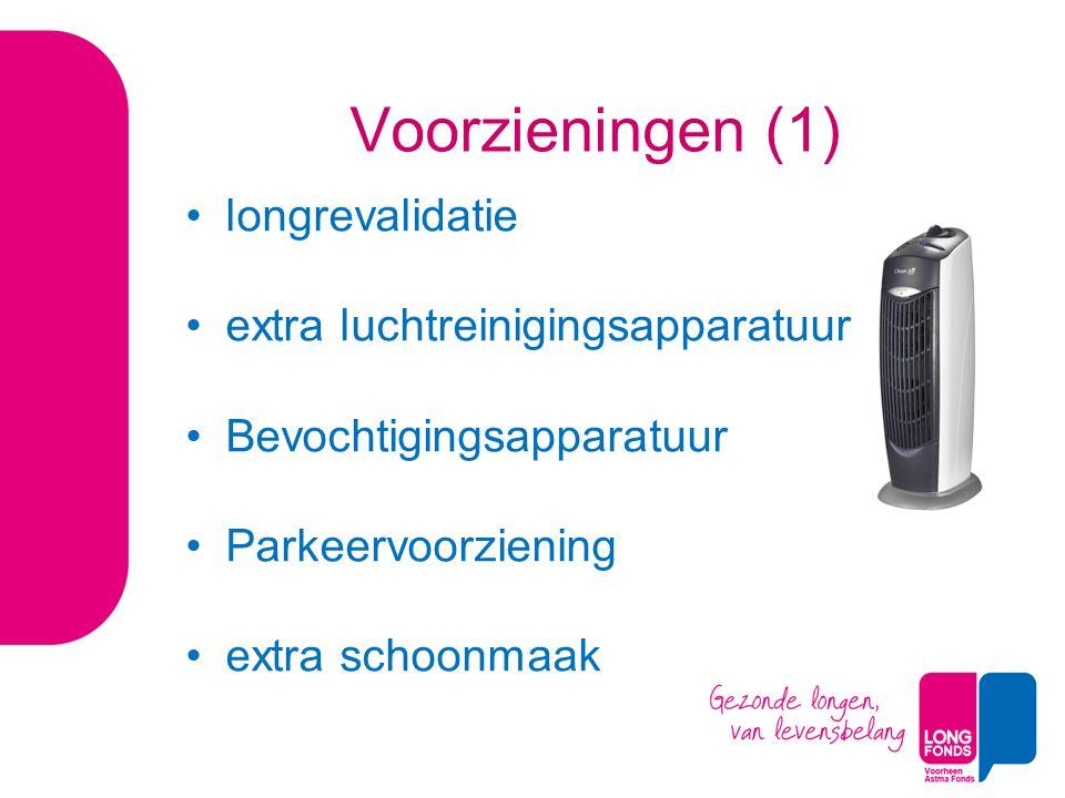 Voorzieningen (1) longrevalidatie extra luchtreinigingsapparatuur Bevochtigingsapparatuur Parkeervoorziening extra schoonmaak