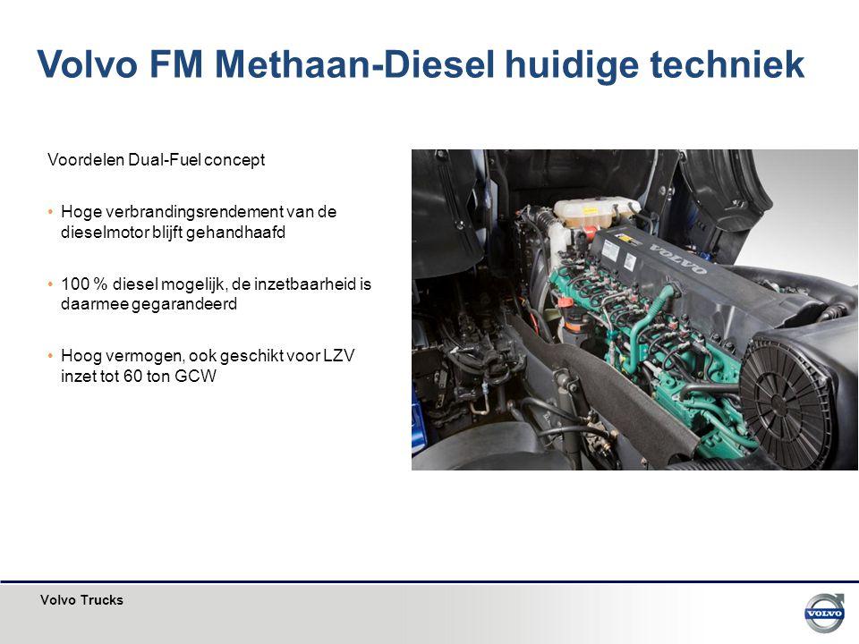 Volvo Trucks Voordelen Dual-Fuel concept Hoge verbrandingsrendement van de dieselmotor blijft gehandhaafd 100 % diesel mogelijk, de inzetbaarheid is d