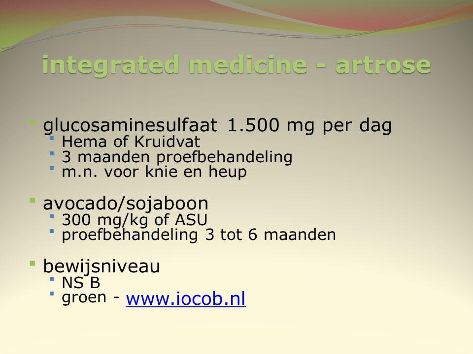 integrated medicine - artrose glucosaminesulfaat 1.500 mg per dag Hema of Kruidvat 3 maanden proefbehandeling m.n. voor knie en heup avocado/soja