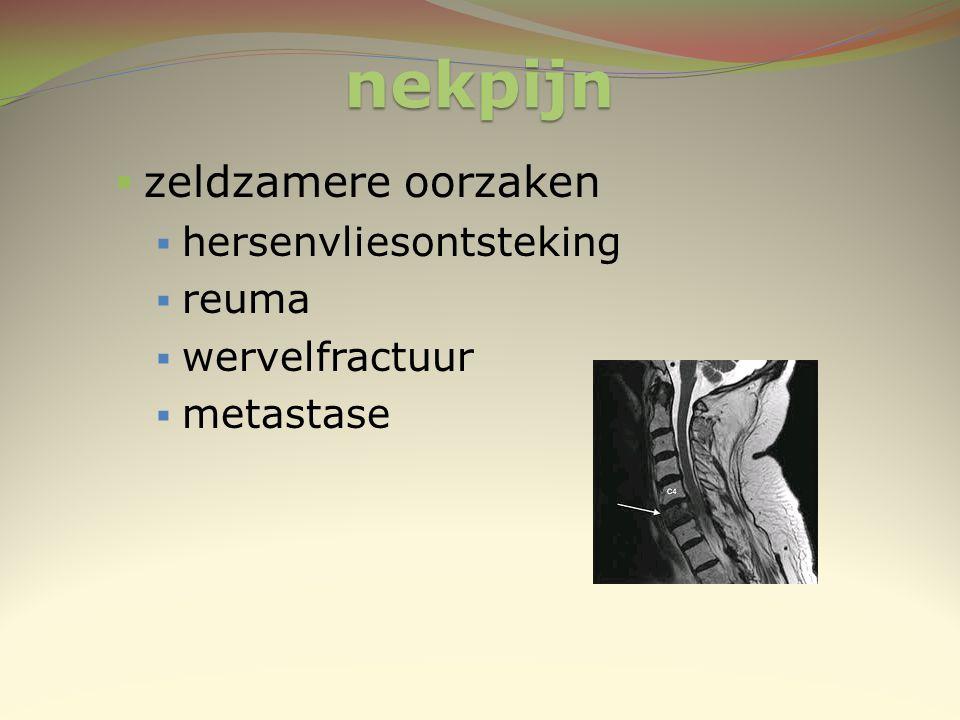 nekpijn  zeldzamere oorzaken  hersenvliesontsteking  reuma  wervelfractuur  metastase
