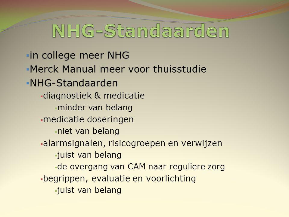  in college meer NHG  Merck Manual meer voor thuisstudie  NHG-Standaarden  diagnostiek & medicatie  minder van belang  medicatie doseringen  ni
