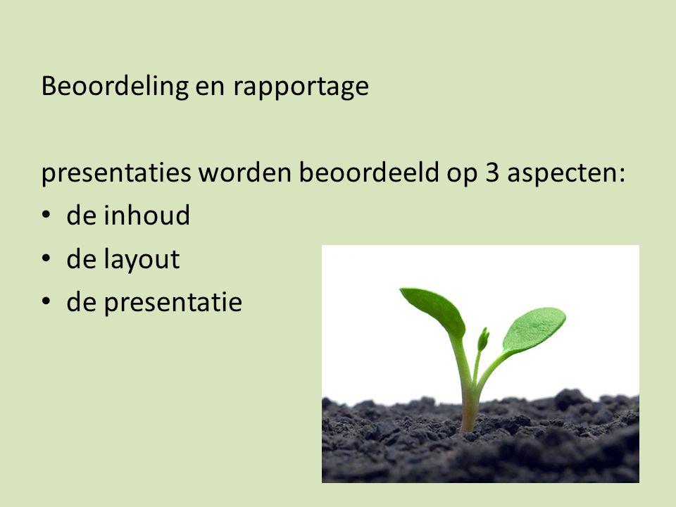 Beoordeling en rapportage presentaties worden beoordeeld op 3 aspecten: de inhoud de layout de presentatie