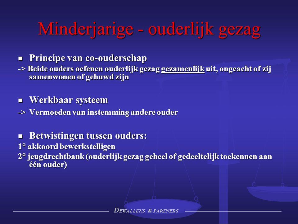 Minderjarige - ouderlijk gezag Principe van co-ouderschap Principe van co-ouderschap -> Beide ouders oefenen ouderlijk gezag gezamenlijk uit, ongeacht