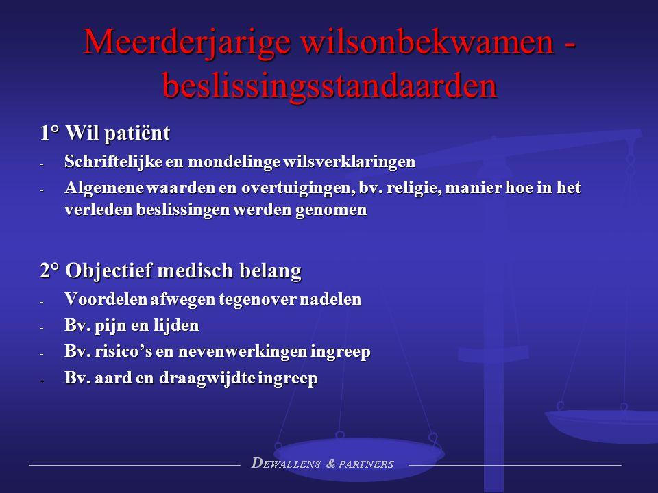 Meerderjarige wilsonbekwamen - beslissingsstandaarden 1° Wil patiënt - Schriftelijke en mondelinge wilsverklaringen - Algemene waarden en overtuiginge