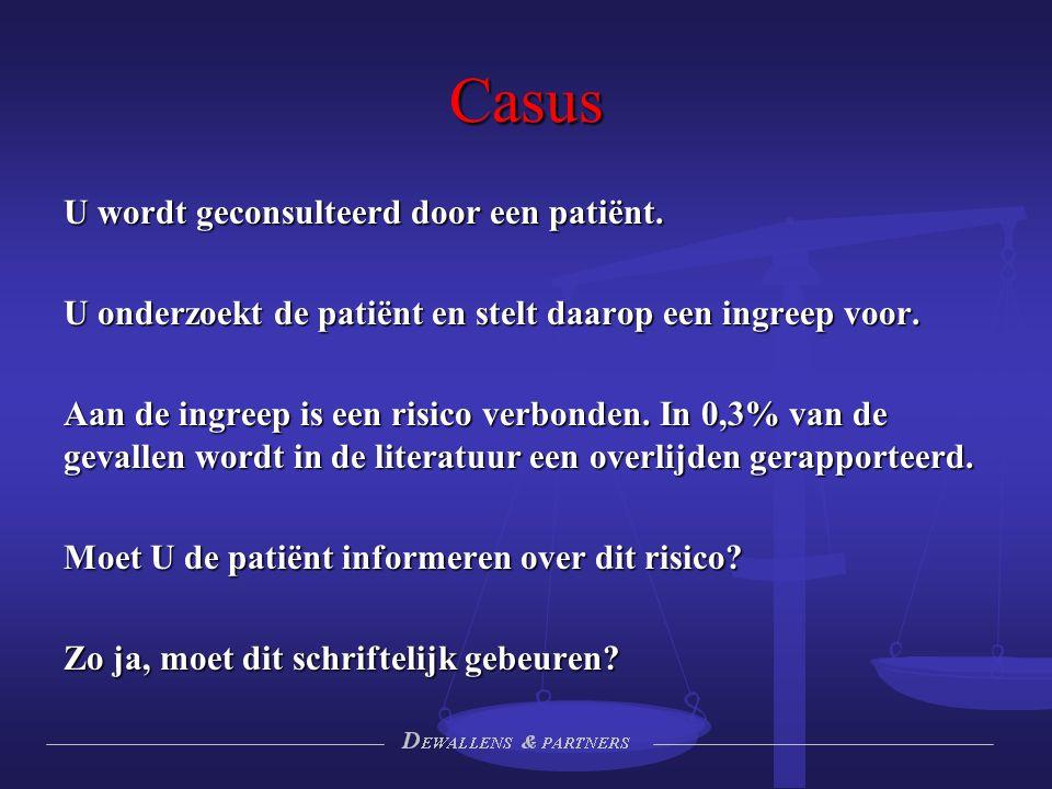 Casus U wordt geconsulteerd door een patiënt. U onderzoekt de patiënt en stelt daarop een ingreep voor. Aan de ingreep is een risico verbonden. In 0,3