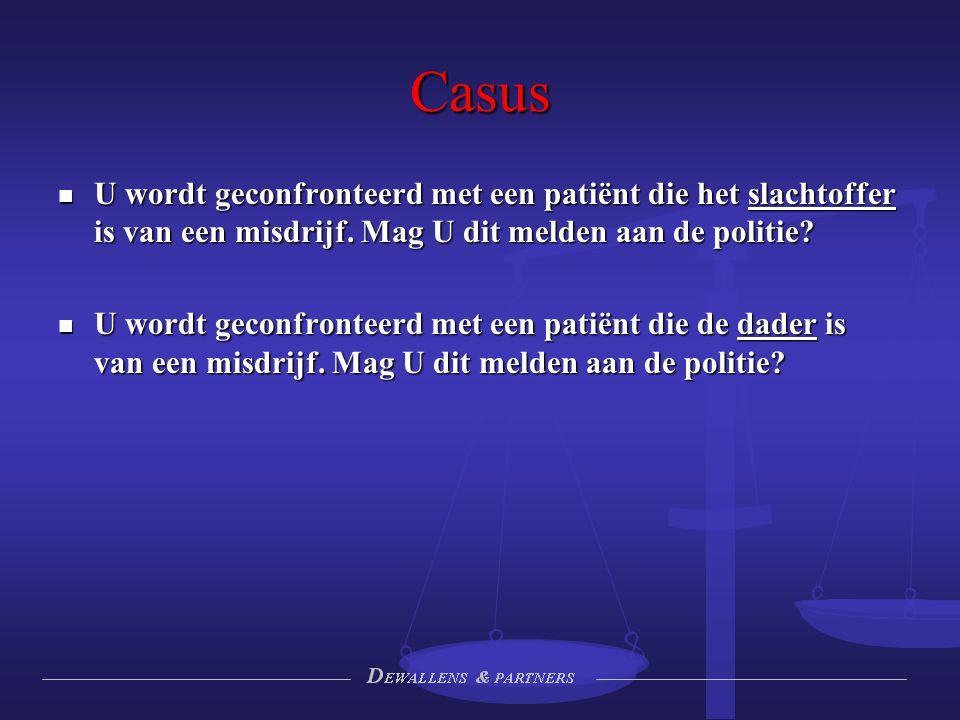 Casus U wordt geconfronteerd met een patiënt die het slachtoffer is van een misdrijf. Mag U dit melden aan de politie? U wordt geconfronteerd met een