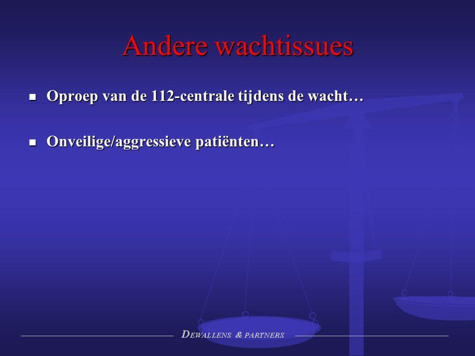 Andere wachtissues Oproep van de 112-centrale tijdens de wacht… Oproep van de 112-centrale tijdens de wacht… Onveilige/aggressieve patiënten… Onveilig