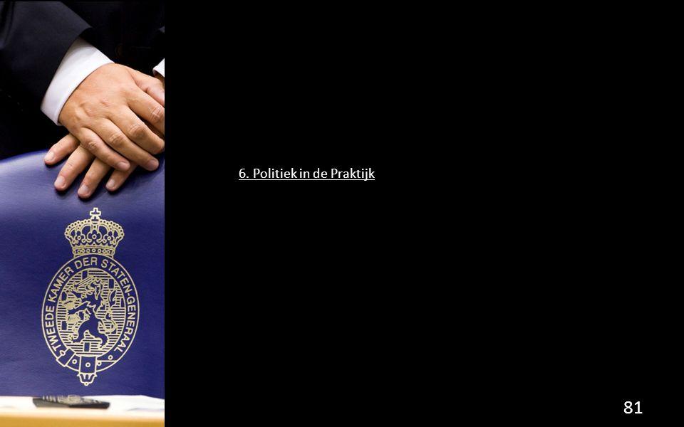 6. Politiek in de Praktijk 81