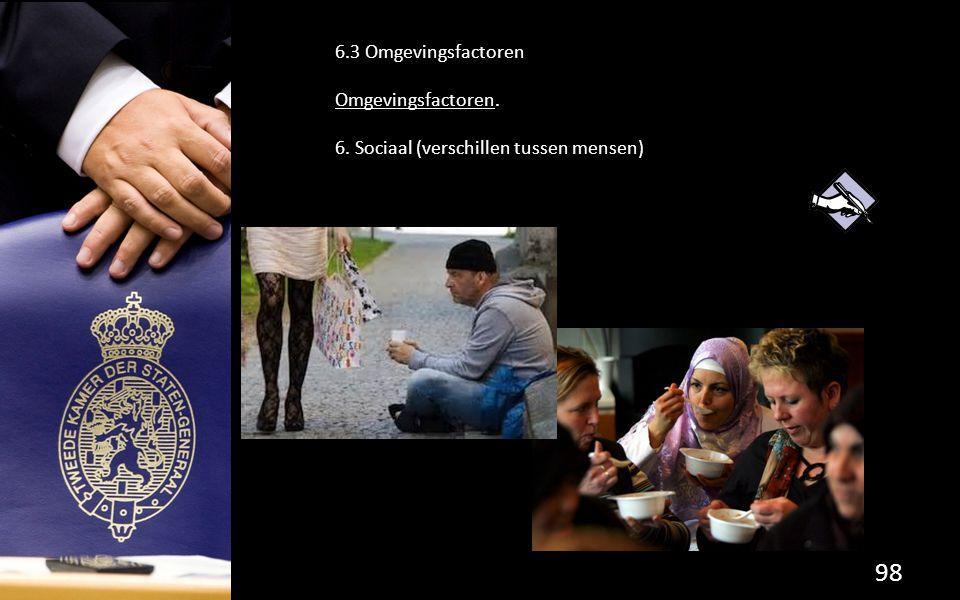 98 6.3 Omgevingsfactoren Omgevingsfactoren. 6. Sociaal (verschillen tussen mensen)
