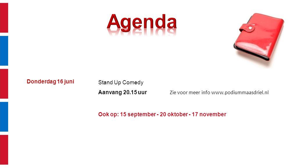 Donderdag 16 juni Stand Up Comedy Aanvang 20.15 uur Zie voor meer info www.podiummaasdriel.nl Ook op: 15 september - 20 oktober - 17 november