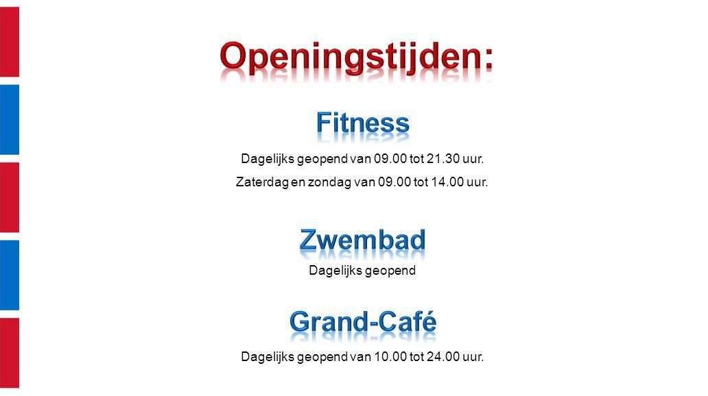 Dagelijks geopend van 09.00 tot 21.30 uur.Zaterdag en zondag van 09.00 tot 14.00 uur.
