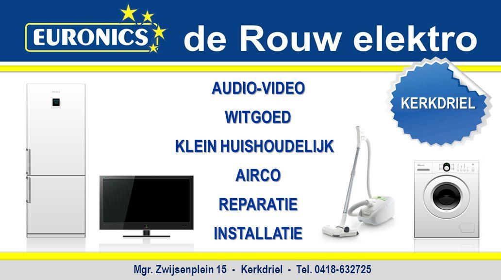 AUDIO-VIDEO WITGOED KLEIN HUISHOUDELIJK AIRCO REPARATIE INSTALLATIE KERKDRIEL Mgr. Zwijsenplein 15 - Kerkdriel - Tel. 0418-632725