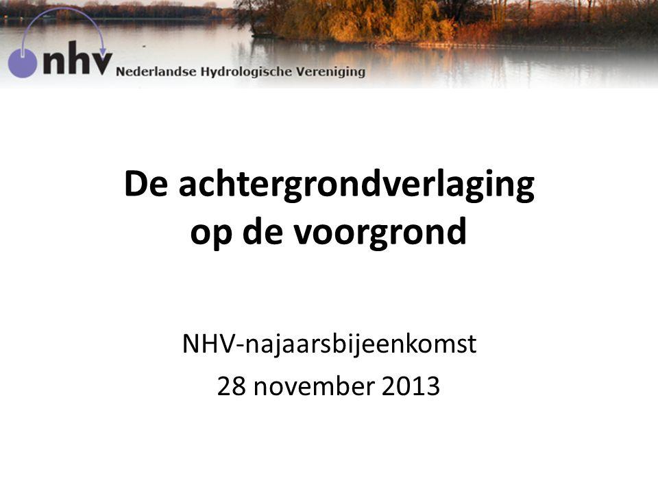 De achtergrondverlaging op de voorgrond NHV-najaarsbijeenkomst 28 november 2013