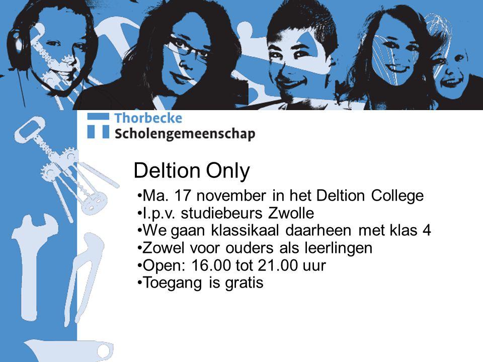 Deltion Only Ma.17 november in het Deltion College I.p.v.