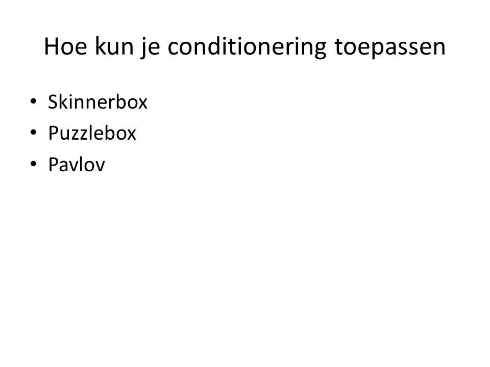 Hoe kun je conditionering toepassen Skinnerbox Puzzlebox Pavlov