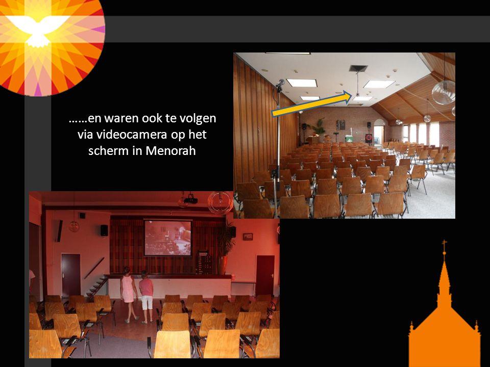 ……en waren ook te volgen via videocamera op het scherm in Menorah