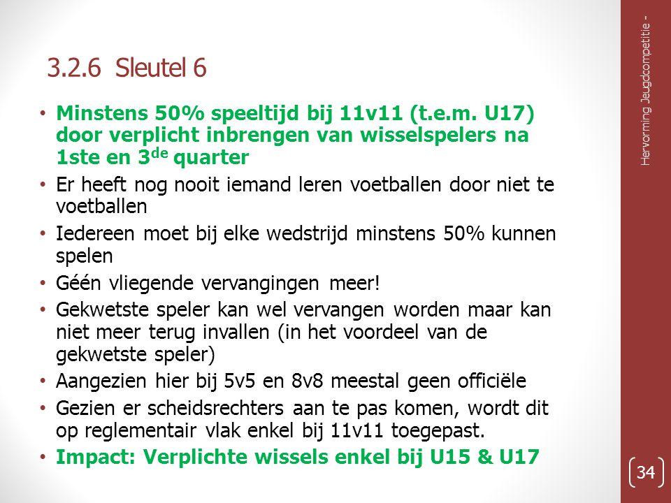 3.2.6 Sleutel 6 Hervorming Jeugdcompetitie - 34 Minstens 50% speeltijd bij 11v11 (t.e.m.