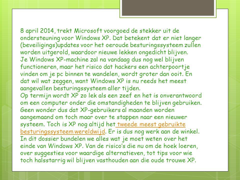 8 april 2014, trekt Microsoft voorgoed de stekker uit de ondersteuning voor Windows XP.