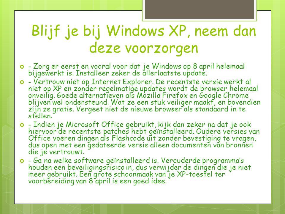 Blijf je bij Windows XP, neem dan deze voorzorgen  - Zorg er eerst en vooral voor dat je Windows op 8 april helemaal bijgewerkt is.