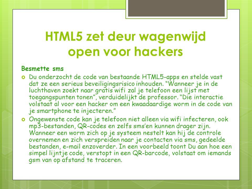 HTML5 zet deur wagenwijd open voor hackers Besmette sms  Du onderzocht de code van bestaande HTML5-apps en stelde vast dat ze een serieus beveiligingsrisico inhouden.