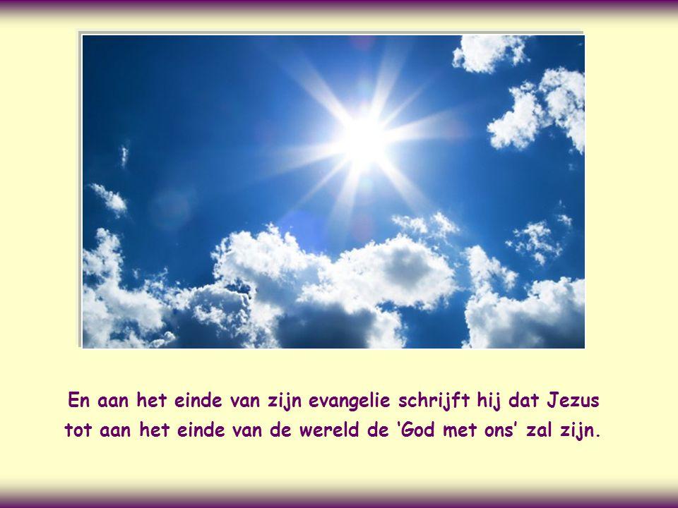 De evangelist Matteüs wijst er aan het begin van zijn evangelie op dat Jezus, van wie hij de geschiedenis gaat vertellen, de Immanuel is (vgl. Mt 1,23