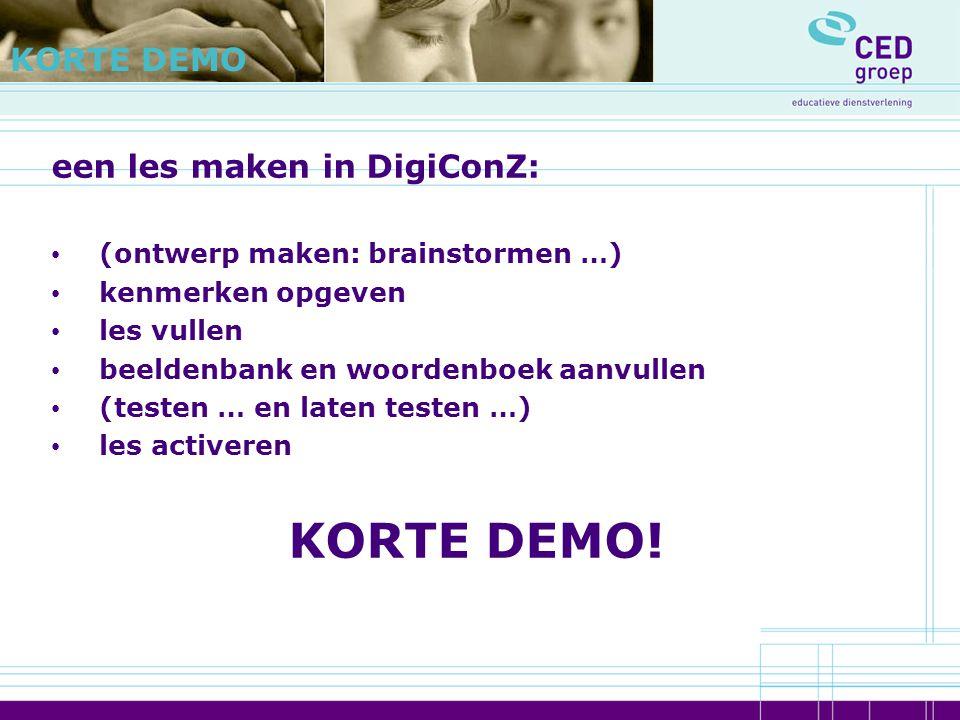 een les maken in DigiConZ: (ontwerp maken: brainstormen …) kenmerken opgeven les vullen beeldenbank en woordenboek aanvullen (testen … en laten testen