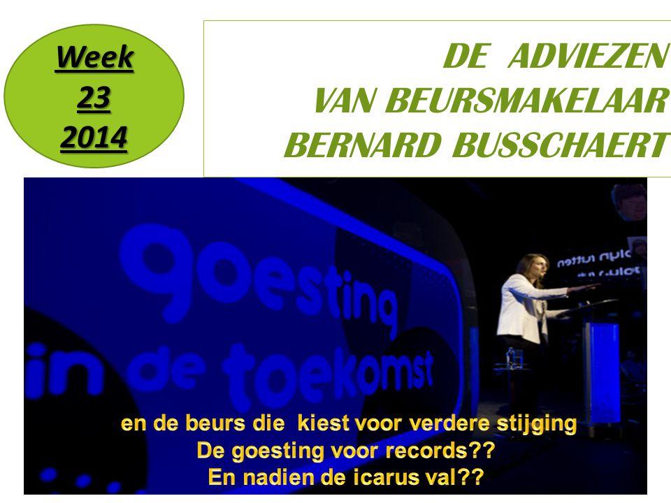 22/11/2014 1 DE ADVIEZEN VAN BEURSMAKELAAR BERNARD BUSSCHAERT Week 23 2014
