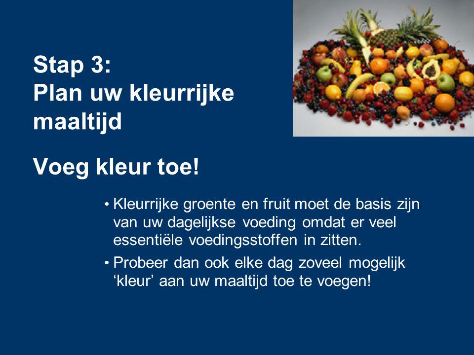 Voeg kleur toe! Kleurrijke groente en fruit moet de basis zijn van uw dagelijkse voeding omdat er veel essentiële voedingsstoffen in zitten. Probeer d