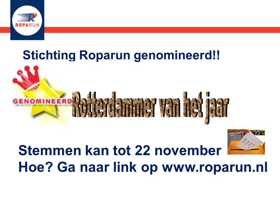 Stichting Roparun genomineerd!! Stemmen kan tot 22 november Hoe Ga naar link op www.roparun.nl