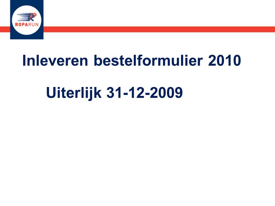 Inleveren bestelformulier 2010 Uiterlijk 31-12-2009