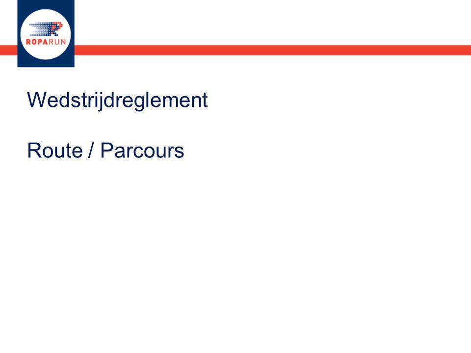 Wedstrijdreglement Route / Parcours