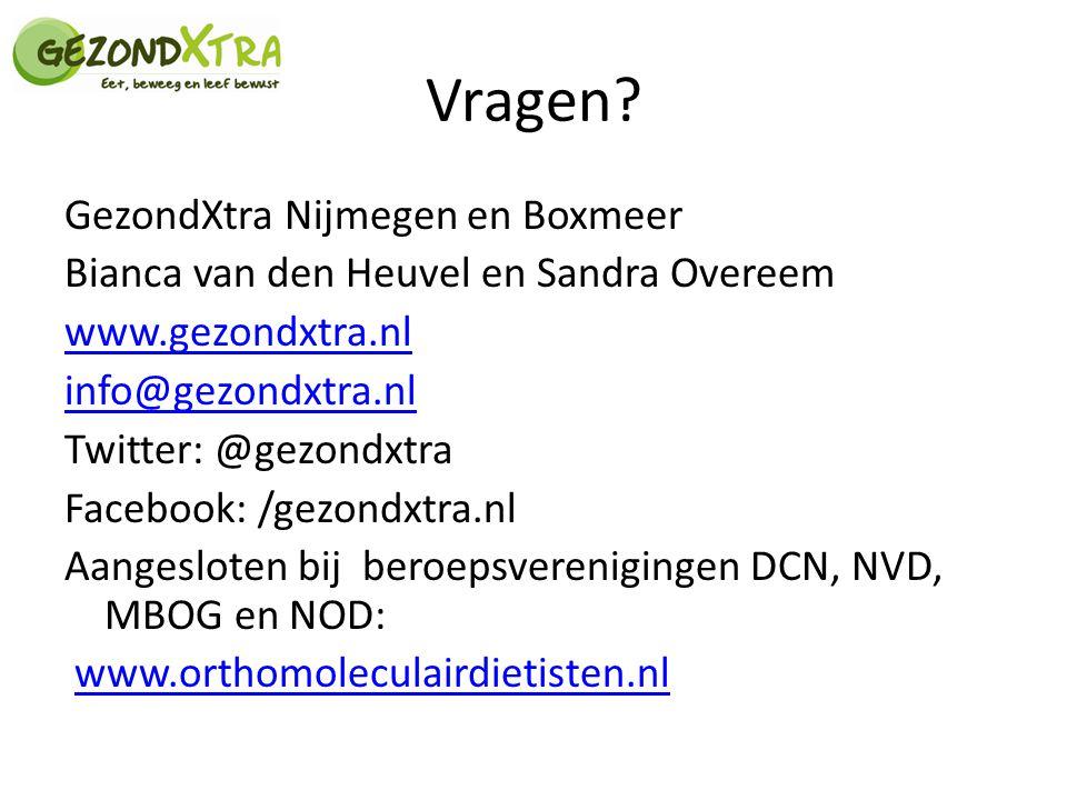 Vragen? GezondXtra Nijmegen en Boxmeer Bianca van den Heuvel en Sandra Overeem www.gezondxtra.nl info@gezondxtra.nl Twitter: @gezondxtra Facebook: /ge