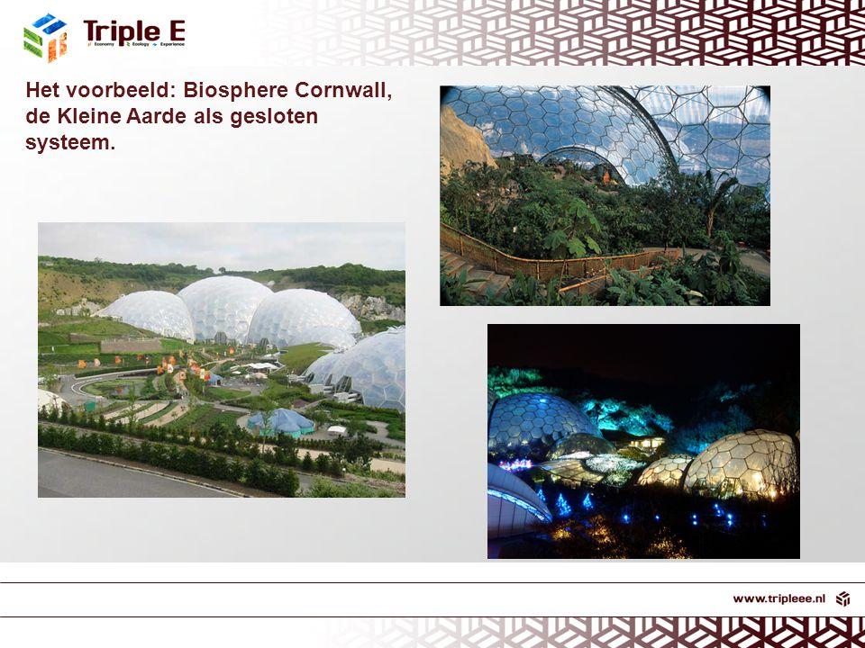 Het voorbeeld: Biosphere Cornwall, de Kleine Aarde als gesloten systeem.