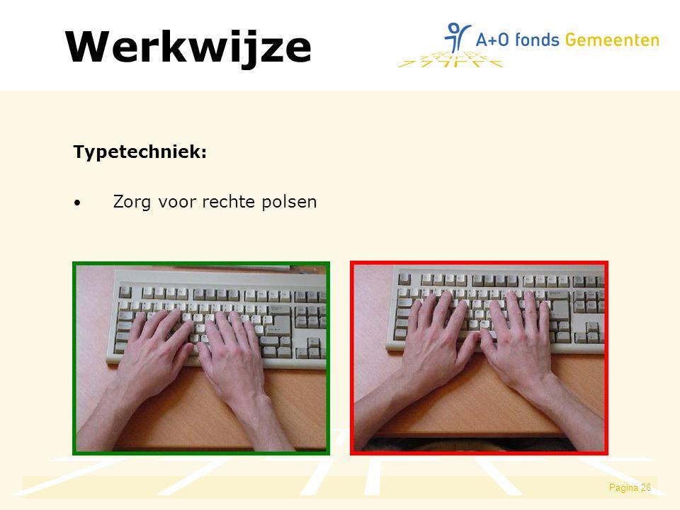 Pagina 26 Typetechniek: Zorg voor rechte polsen Werkwijze
