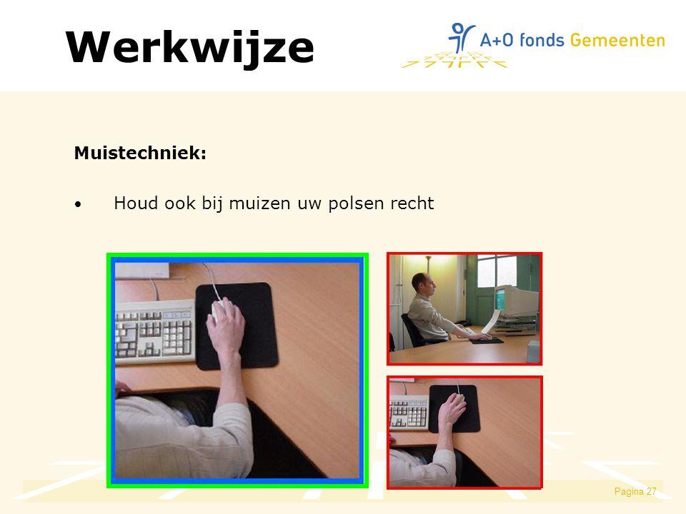 Pagina 27 Muistechniek: Houd ook bij muizen uw polsen recht Werkwijze
