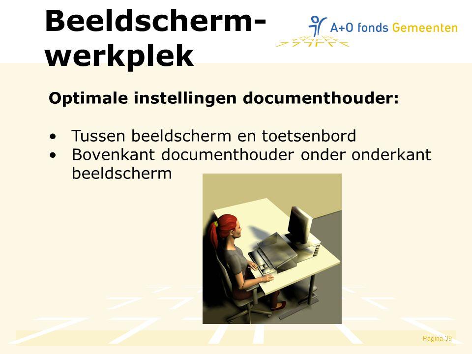 Pagina 39 Optimale instellingen documenthouder: Tussen beeldscherm en toetsenbord Bovenkant documenthouder onder onderkant beeldscherm Beeldscherm- werkplek