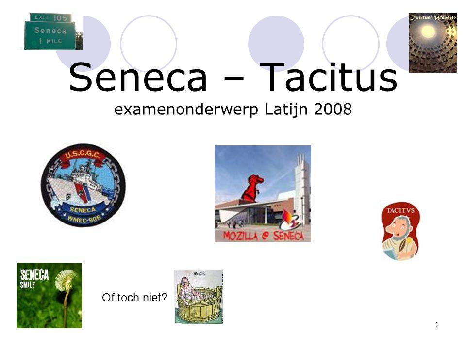1 Seneca – Tacitus examenonderwerp Latijn 2008 Of toch niet