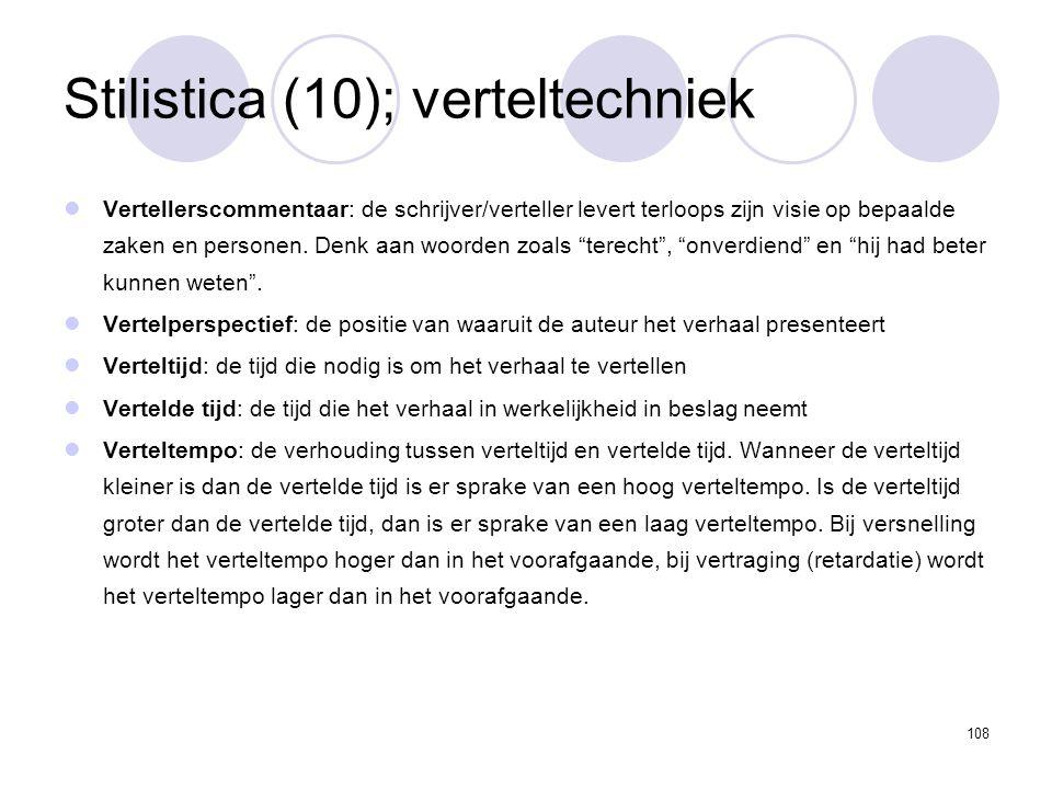 108 Stilistica (10); verteltechniek Vertellerscommentaar: de schrijver/verteller levert terloops zijn visie op bepaalde zaken en personen.
