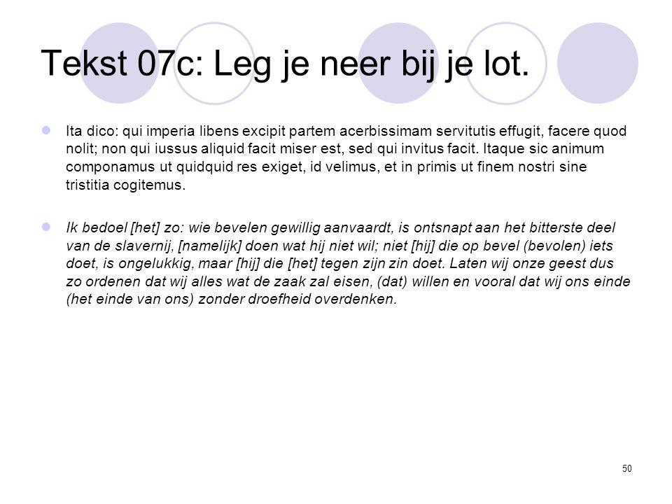 50 Tekst 07c: Leg je neer bij je lot.