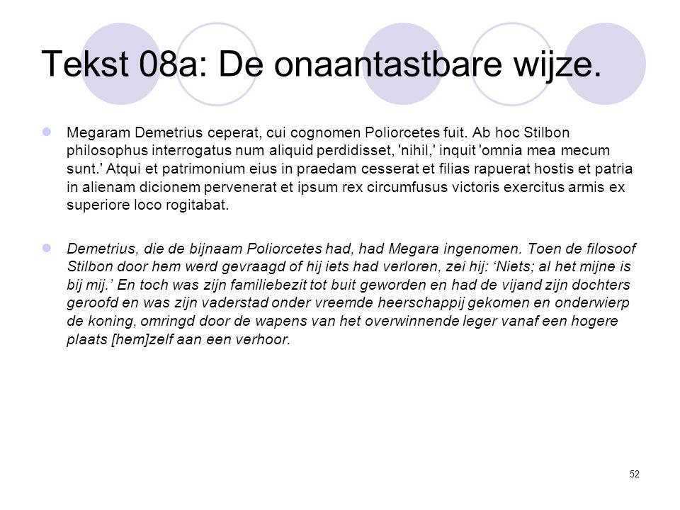 52 Tekst 08a: De onaantastbare wijze. Megaram Demetrius ceperat, cui cognomen Poliorcetes fuit.