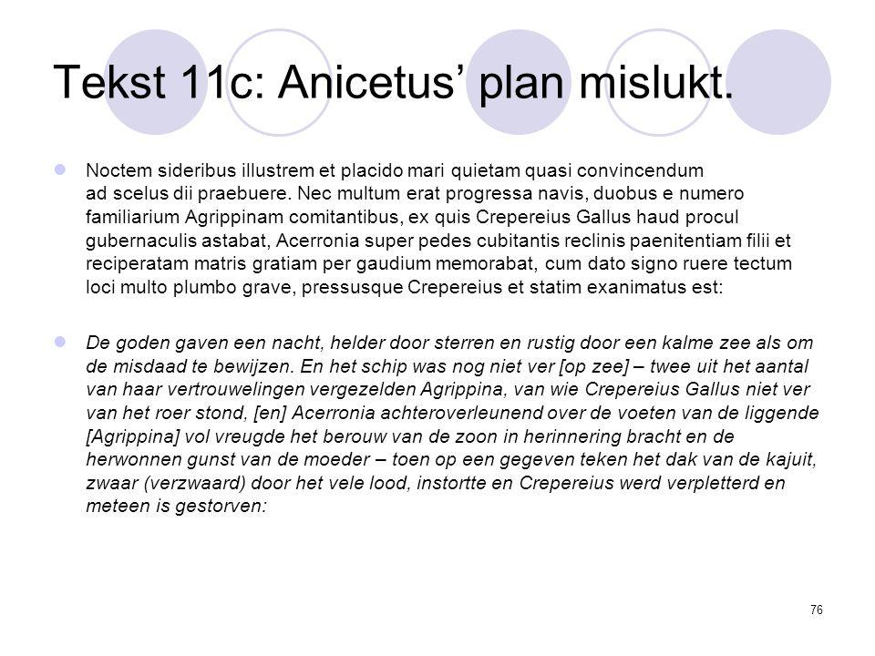 76 Tekst 11c: Anicetus' plan mislukt.