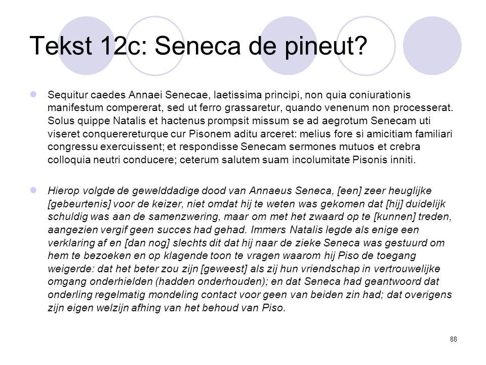 88 Tekst 12c: Seneca de pineut.