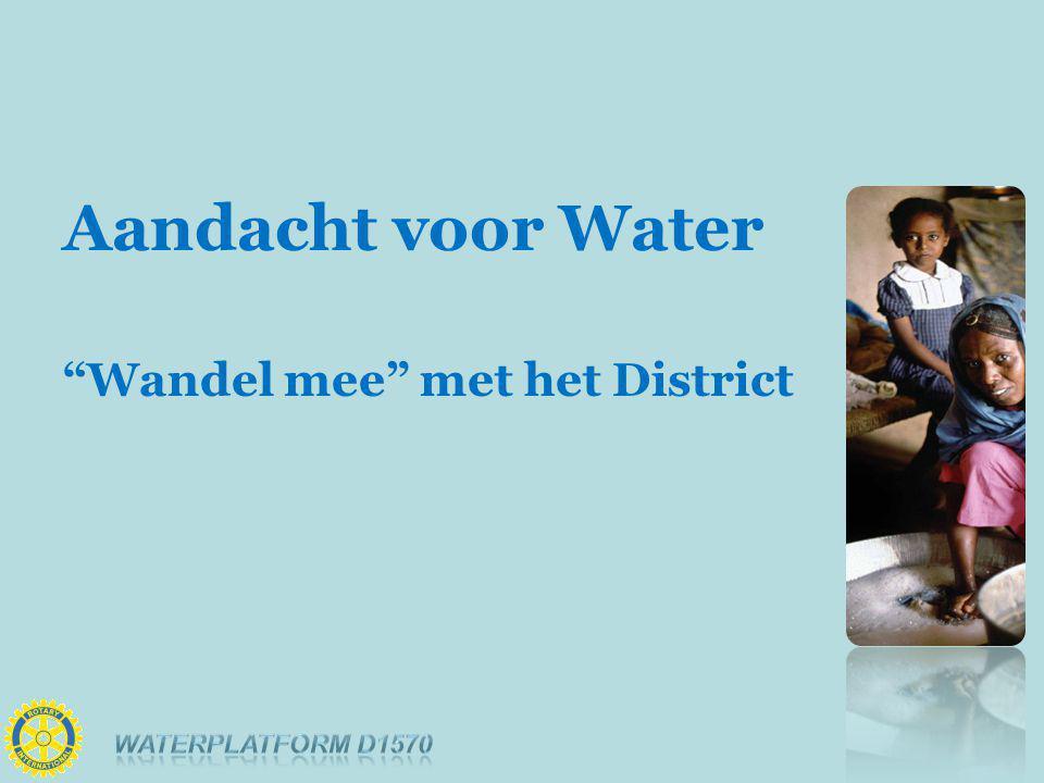 Agenda Doelstelling D1570 Waterplatform Checklist Wandelen voor Water (WvW) Tijdslijnen WvW 2014 District project Waterpostzegels