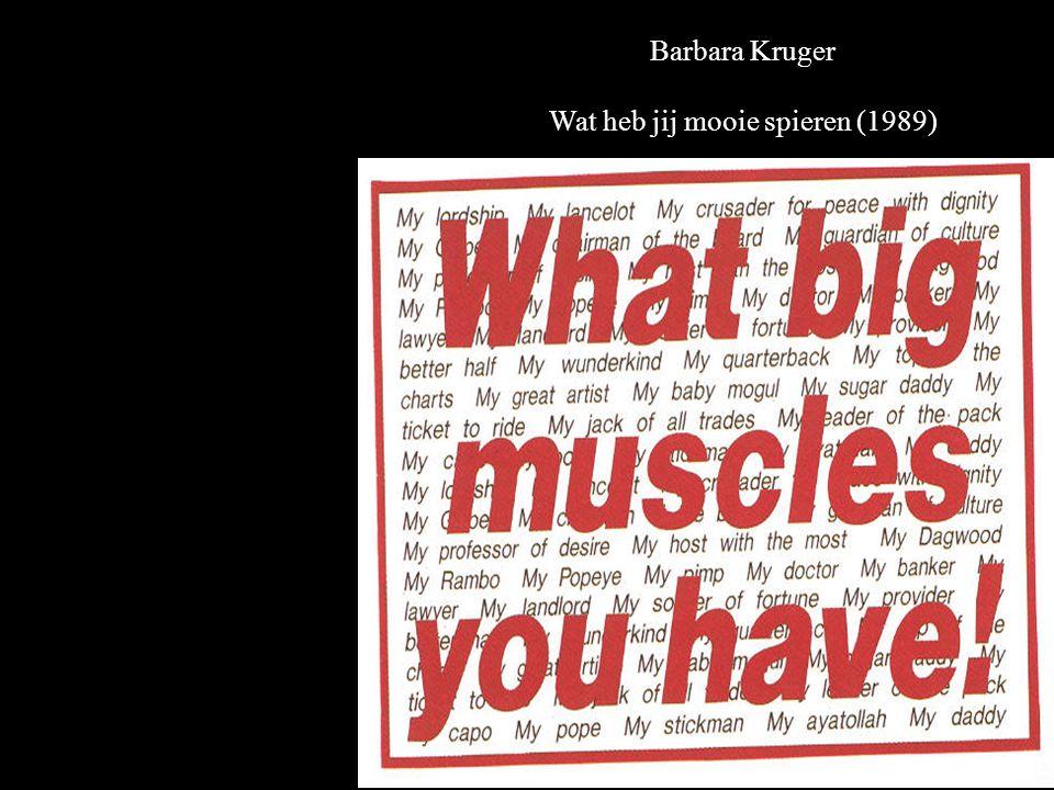 Barbara Kruger Wat heb jij mooie spieren (1989)