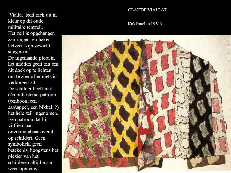 CLAUDE VIALLAT Kaki bache (1981) K Viallat leeft zich uit in kleur op dit oude militaire tentzeil.