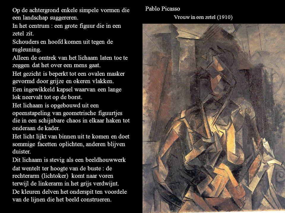 Pablo Picasso Vrouw in een zetel (1910) Op de achtergrond enkele simpele vormen die een landschap suggereren.