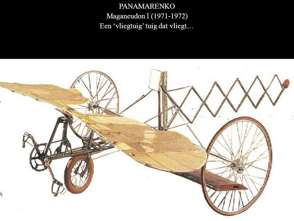 PANAMARENKO Maganeudon I (1971-1972) Een 'vliegtuig' tuig dat vliegt…